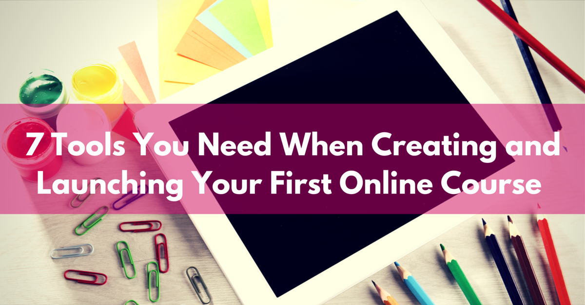 7 Tools You Need When Creating and Launching