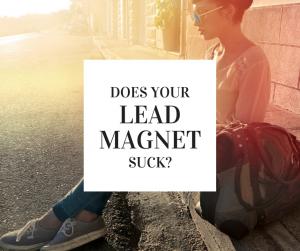 lead magnet suck