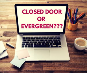 CLOSED DOOR OR EVERGREEN---