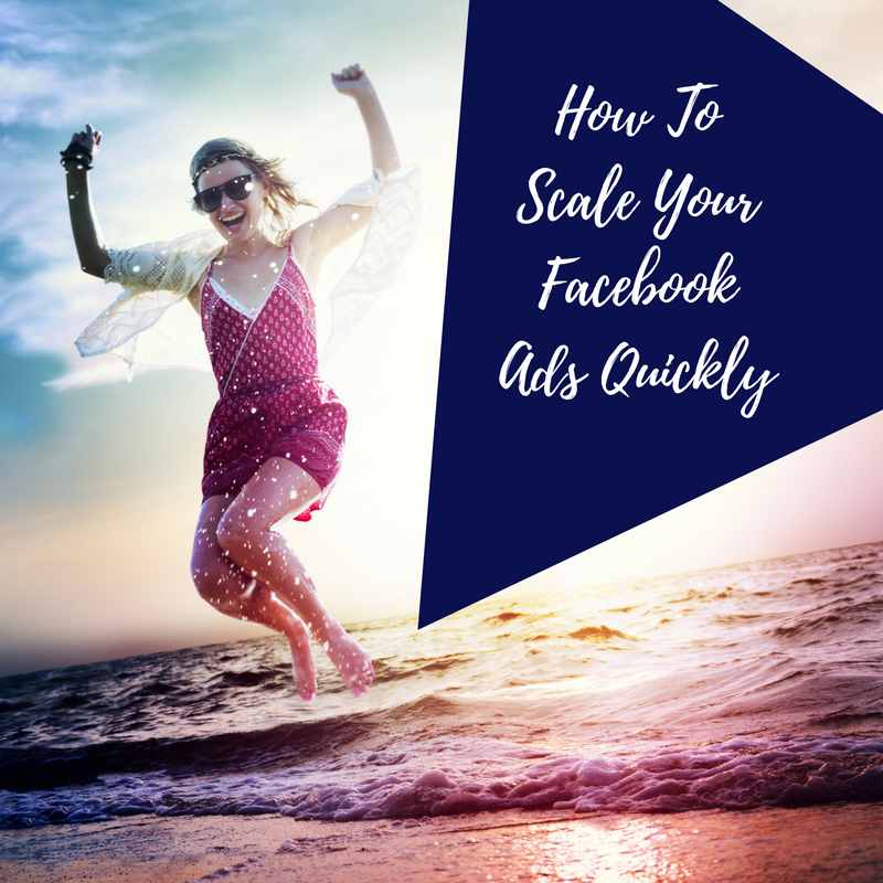 How Do I Scale My Facebook Ads Quickly?